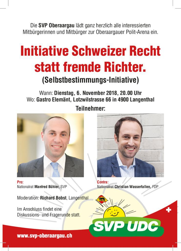 06.11.2018 – Oberaargauer Polit-Arena – Initiative Schweizer Recht statt fremde Richter